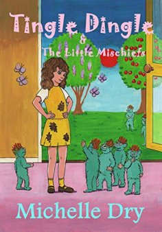 TINGLE DINGLE AND THE LITTLE MISCHIEFS